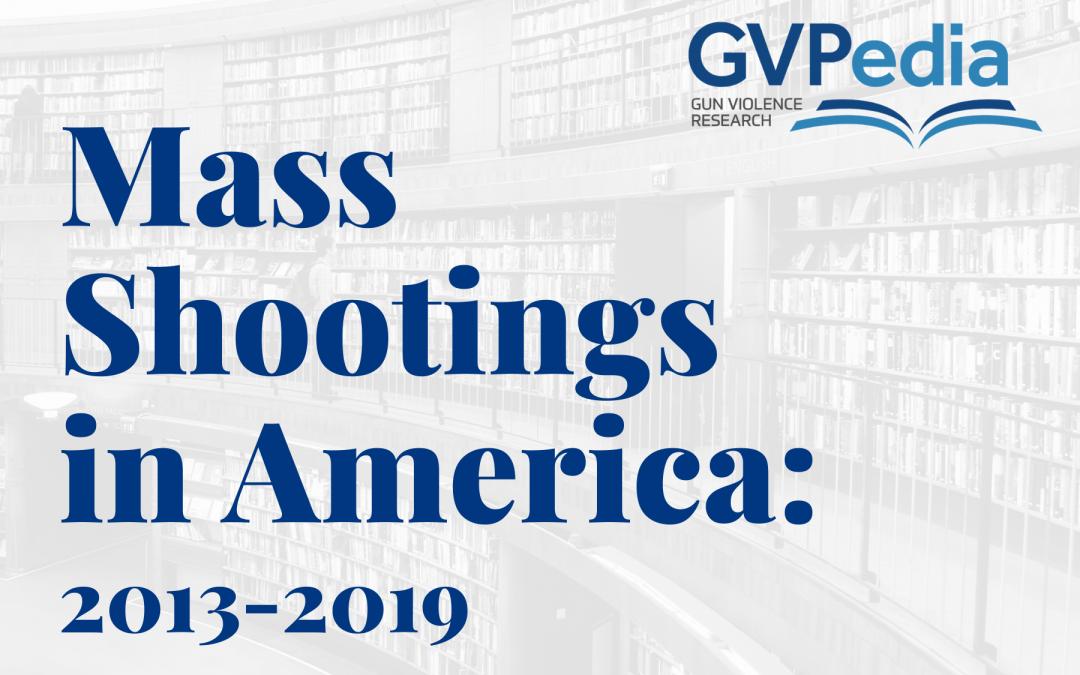 Mass Shootings in America: 2013-2019